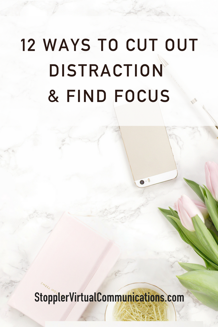 Find Focus & Eliminate Distractions